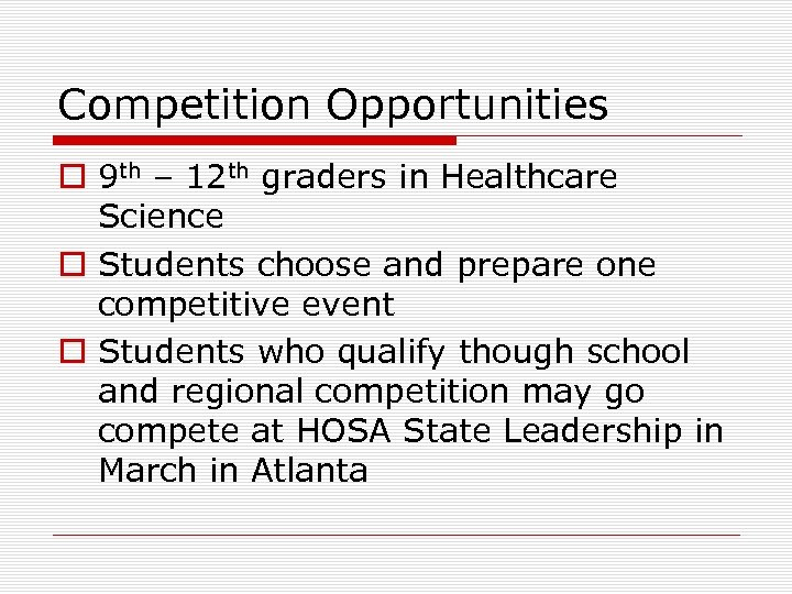 Competition Opportunities o 9 th – 12 th graders in Healthcare Science o Students