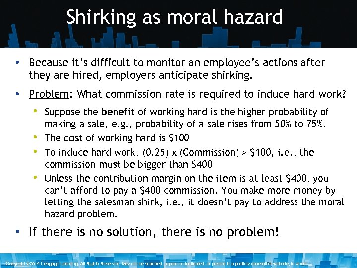Shirking as moral hazard • Because it's difficult to monitor an employee's actions after