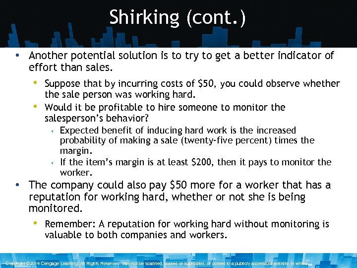 Shirking (cont. ) • Another potential solution is to try to get a better