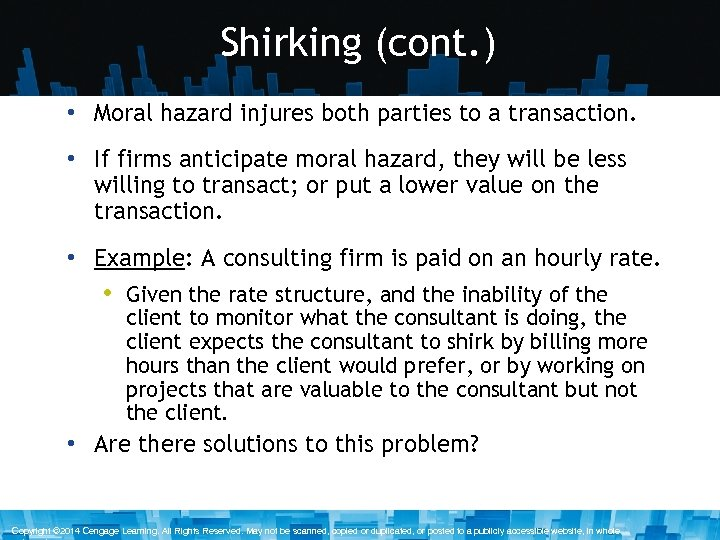 Shirking (cont. ) • Moral hazard injures both parties to a transaction. • If