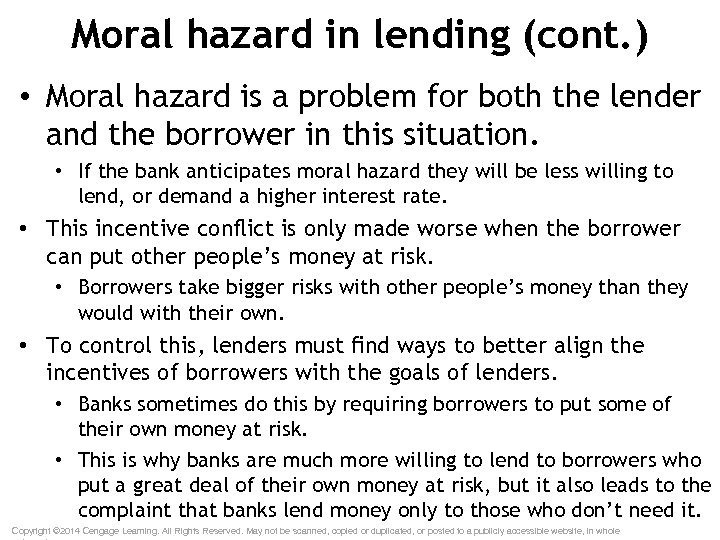 Moral hazard in lending (cont. ) • Moral hazard is a problem for both