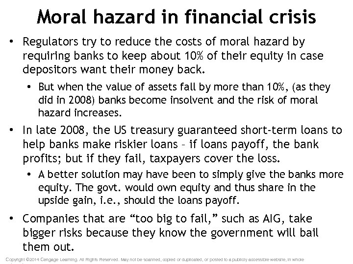 Moral hazard in financial crisis • Regulators try to reduce the costs of moral