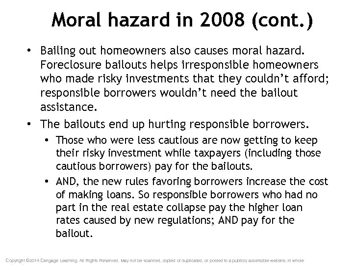 Moral hazard in 2008 (cont. ) • Bailing out homeowners also causes moral hazard.