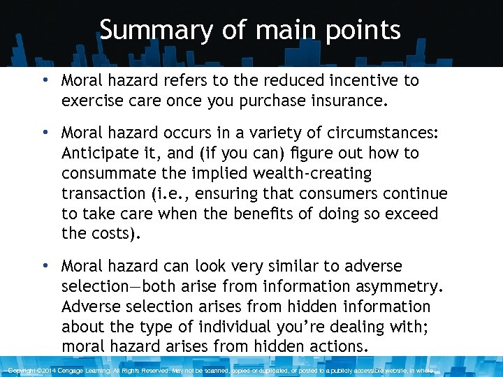 Summary of main points • Moral hazard refers to the reduced incentive to exercise