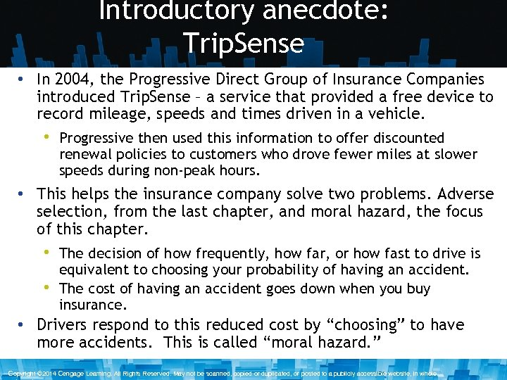 Introductory anecdote: Trip. Sense • In 2004, the Progressive Direct Group of Insurance Companies