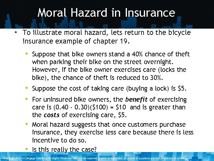 Moral Hazard in Insurance • To illustrate moral hazard, lets return to the bicycle