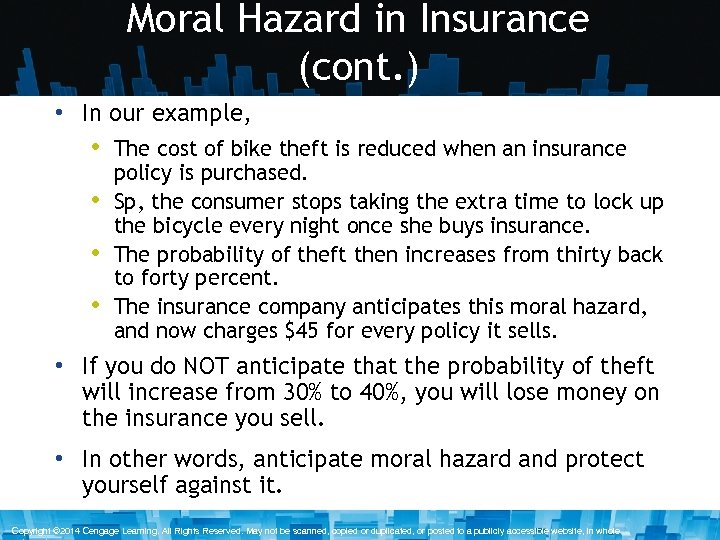 Moral Hazard in Insurance (cont. ) • In our example, • The cost of