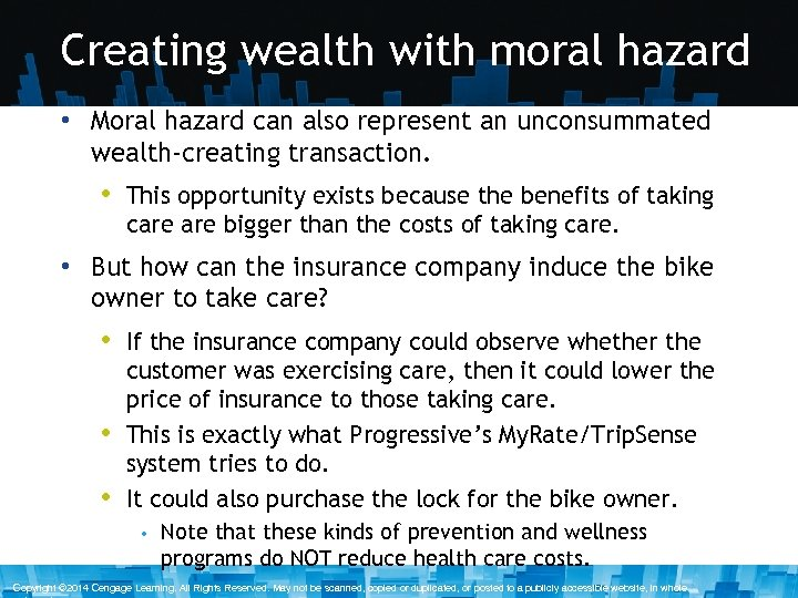 Creating wealth with moral hazard • Moral hazard can also represent an unconsummated wealth-creating