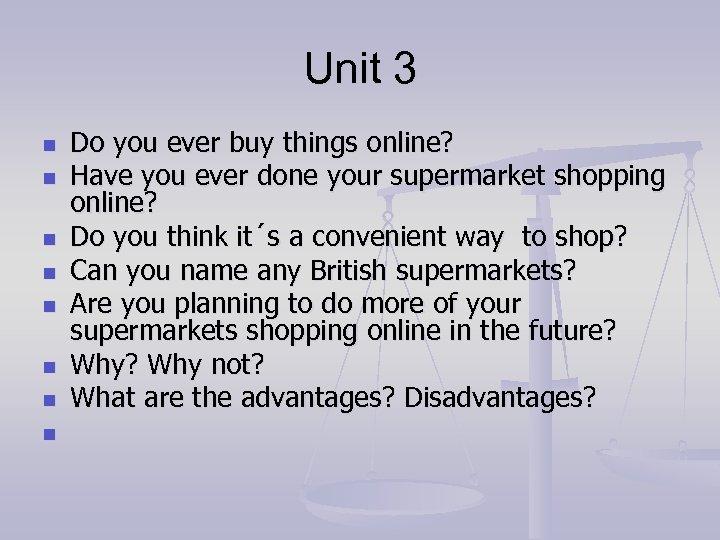 Unit 3 n n n n Do you ever buy things online? Have you