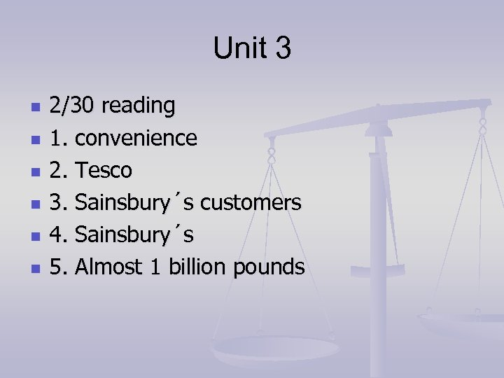 Unit 3 n n n 2/30 reading 1. convenience 2. Tesco 3. Sainsbury´s customers