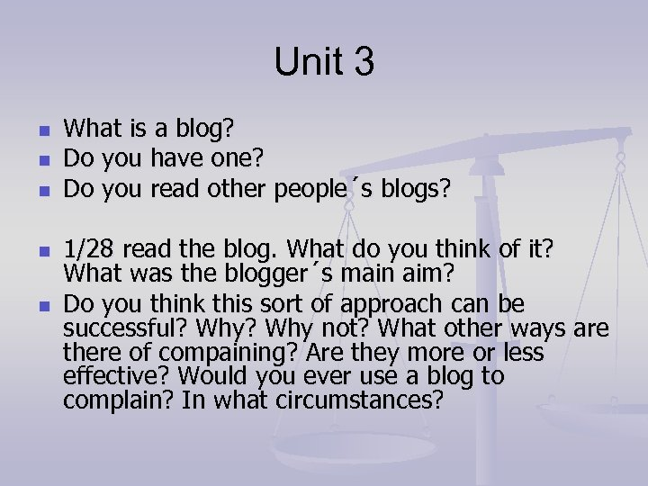 Unit 3 n n n What is a blog? Do you have one? Do