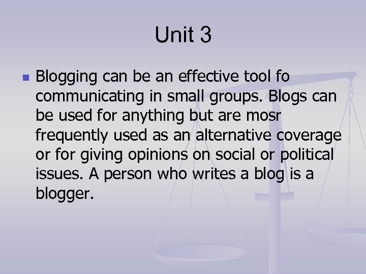 Unit 3 n Blogging can be an effective tool fo communicating in small groups.
