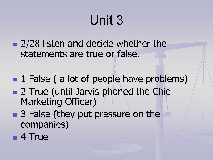 Unit 3 n n n 2/28 listen and decide whether the statements are true