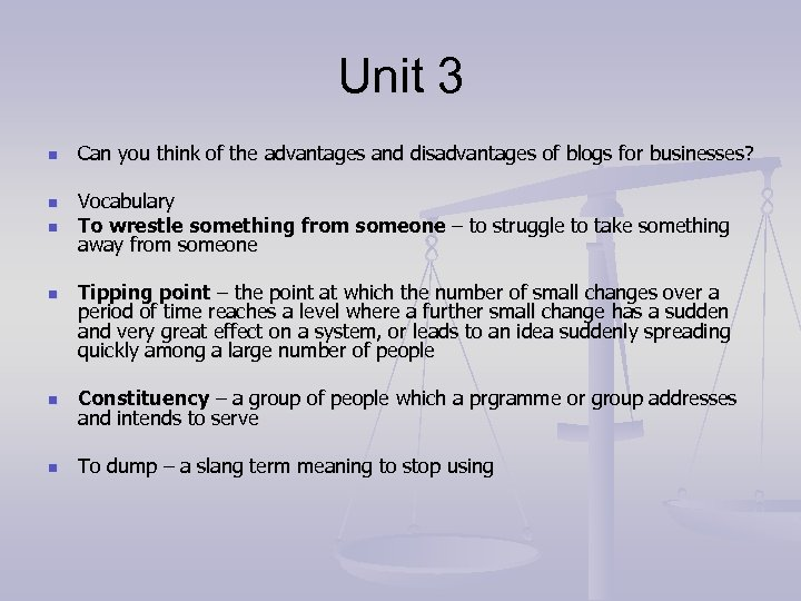 Unit 3 n n Can you think of the advantages and disadvantages of blogs