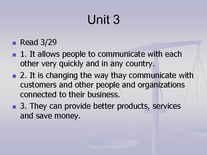 Unit 3 n n Read 3/29 1. It allows people to communicate with each