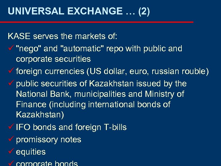 UNIVERSAL EXCHANGE … (2) KASE serves the markets of: ü