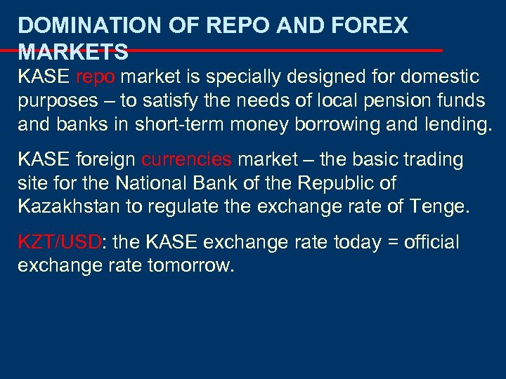 DOMINATION OF REPO AND FOREX MARKETS KASE repo market is specially designed for domestic