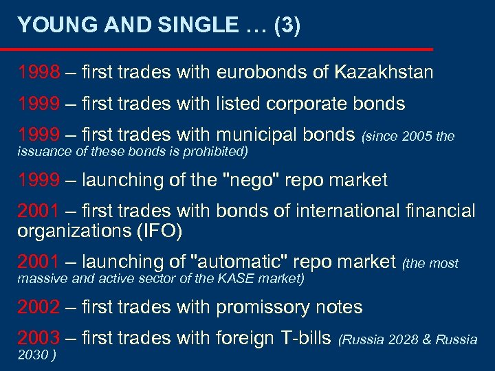 YOUNG AND SINGLE … (3) 1998 – first trades with eurobonds of Kazakhstan 1999