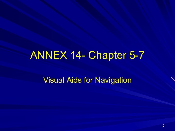 ANNEX 14 Chapter 5 7 Visual Aids for Navigation 12