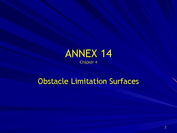 ANNEX 14 Chapter 4 Obstacle Limitation Surfaces 2