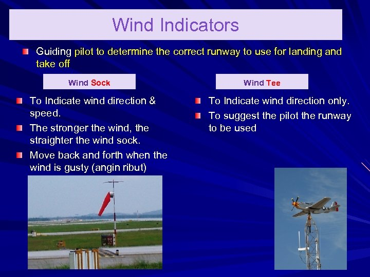 Wind Indicators Guiding pilot to determine the correct runway to use for landing and