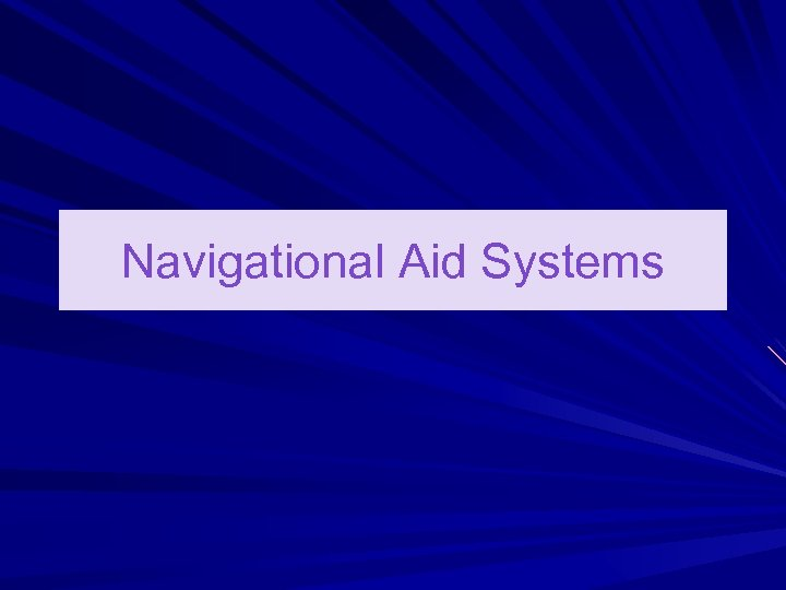 Navigational Aid Systems