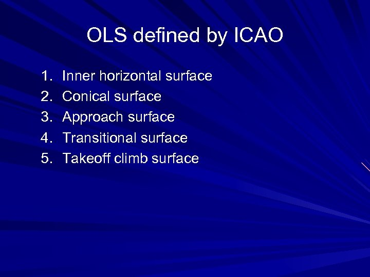 OLS defined by ICAO 1. 2. 3. 4. 5. Inner horizontal surface Conical surface