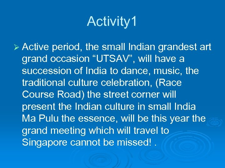 "Activity 1 Ø Active period, the small Indian grandest art grand occasion ""UTSAV"", will"