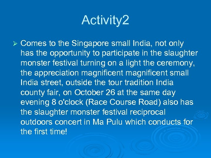 Activity 2 Ø Comes to the Singapore small India, not only has the opportunity