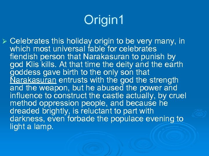 Origin 1 Ø Celebrates this holiday origin to be very many, in which most