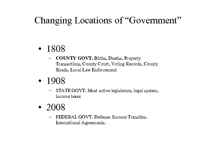 """Changing Locations of """"Government"""" • 1808 – COUNTY GOVT. Births, Deaths, Property Transactions, County"""