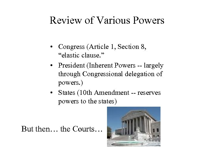 """Review of Various Powers • Congress (Article 1, Section 8, """"elastic clause. """" •"""