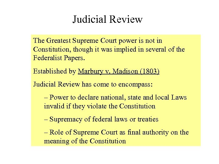 Judicial Review The Greatest Supreme Court power is not in Constitution, though it was