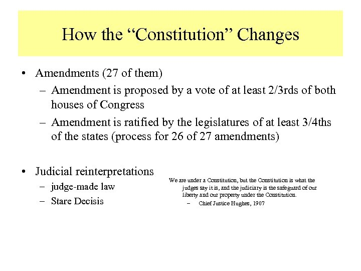 """How the """"Constitution"""" Changes • Amendments (27 of them) – Amendment is proposed by"""