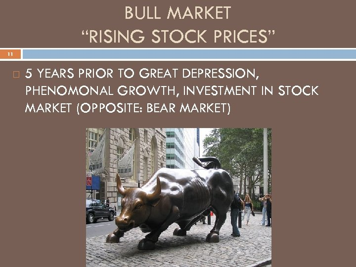 "BULL MARKET ""RISING STOCK PRICES"" 11 5 YEARS PRIOR TO GREAT DEPRESSION, PHENOMONAL GROWTH,"