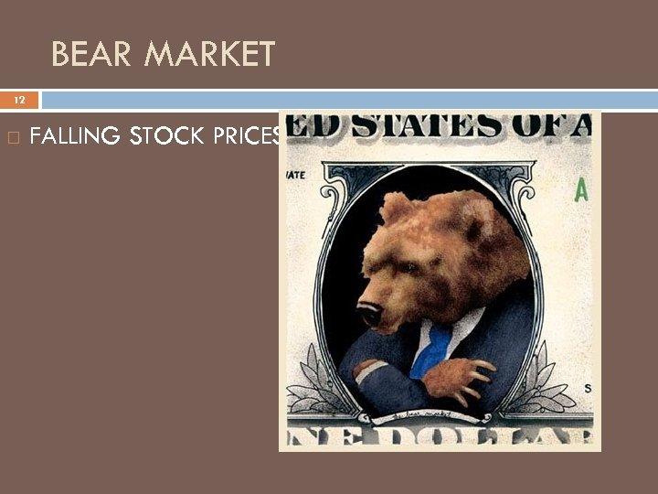 BEAR MARKET 12 FALLING STOCK PRICES