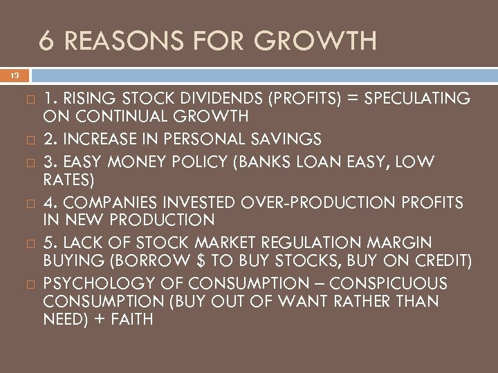 6 REASONS FOR GROWTH 13 1. RISING STOCK DIVIDENDS (PROFITS) = SPECULATING ON CONTINUAL