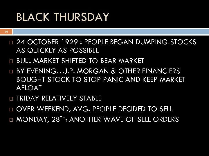 BLACK THURSDAY 14 24 OCTOBER 1929 : PEOPLE BEGAN DUMPING STOCKS AS QUICKLY AS