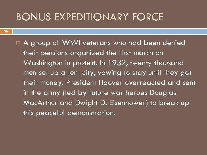 BONUS EXPEDITIONARY FORCE 20 A group of WWI veterans who had been denied their