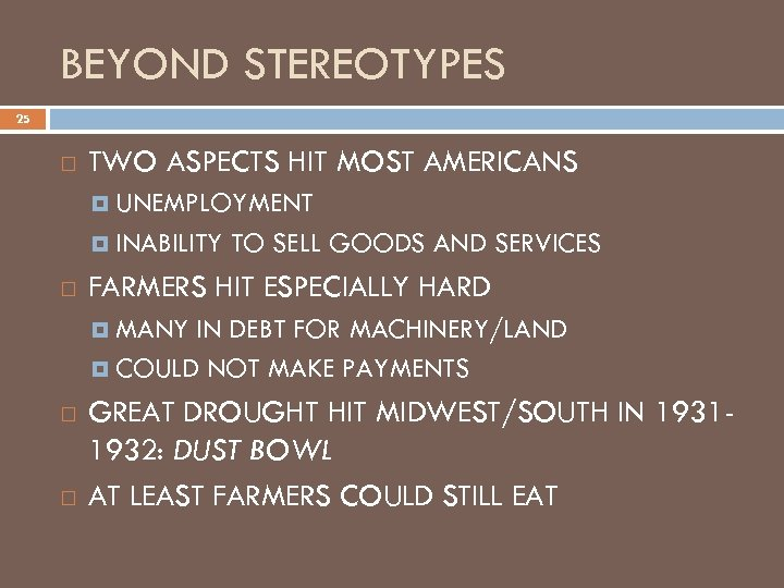 BEYOND STEREOTYPES 25 TWO ASPECTS HIT MOST AMERICANS UNEMPLOYMENT INABILITY TO SELL GOODS AND