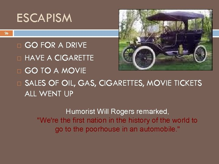 ESCAPISM 26 GO FOR A DRIVE HAVE A CIGARETTE GO TO A MOVIE SALES