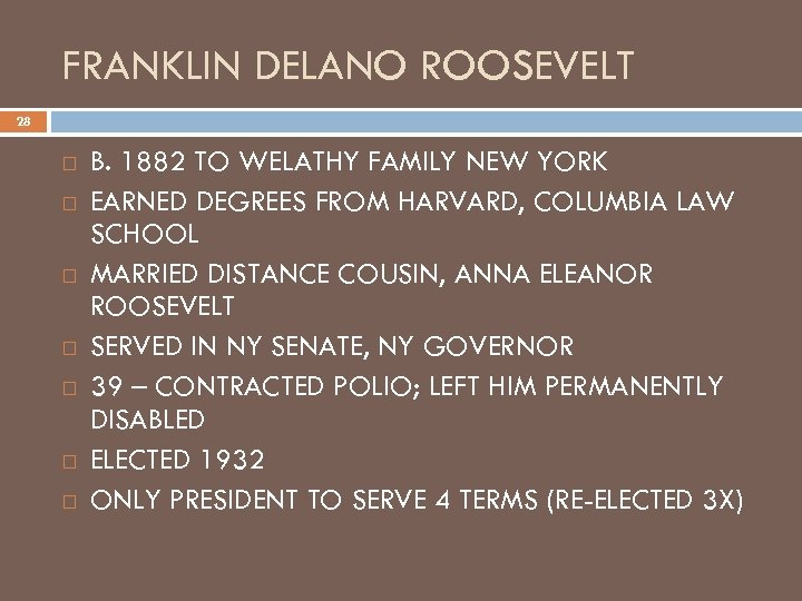 FRANKLIN DELANO ROOSEVELT 28 B. 1882 TO WELATHY FAMILY NEW YORK EARNED DEGREES FROM