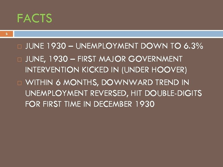 FACTS 5 JUNE 1930 – UNEMPLOYMENT DOWN TO 6. 3% JUNE, 1930 – FIRST