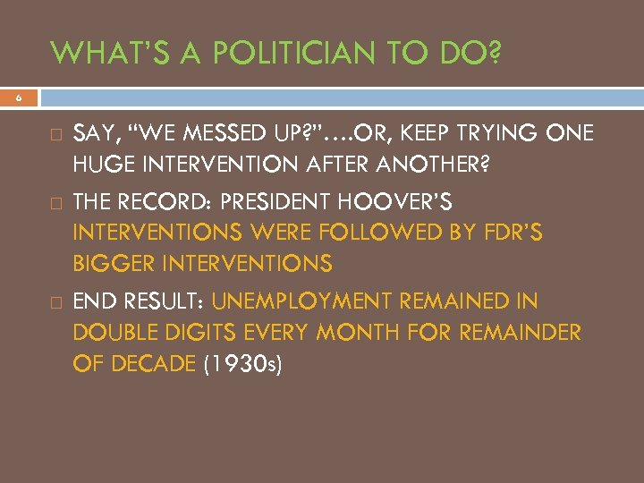"WHAT'S A POLITICIAN TO DO? 6 SAY, ""WE MESSED UP? ""…. OR, KEEP TRYING"