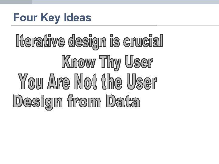 Four Key Ideas
