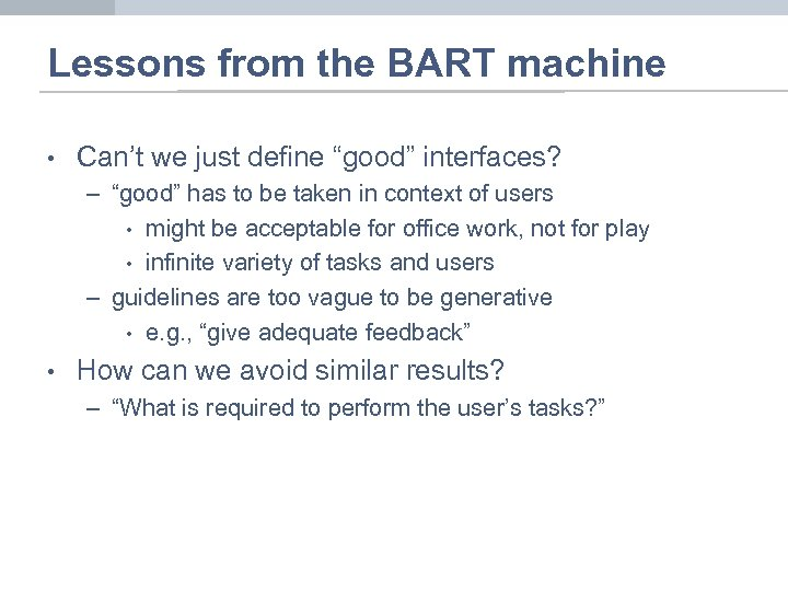 "Lessons from the BART machine • Can't we just define ""good"" interfaces? – ""good"""