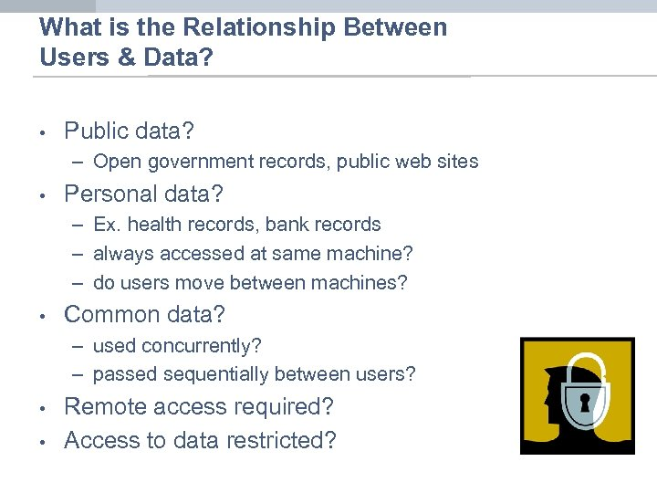 What is the Relationship Between Users & Data? • Public data? – Open government