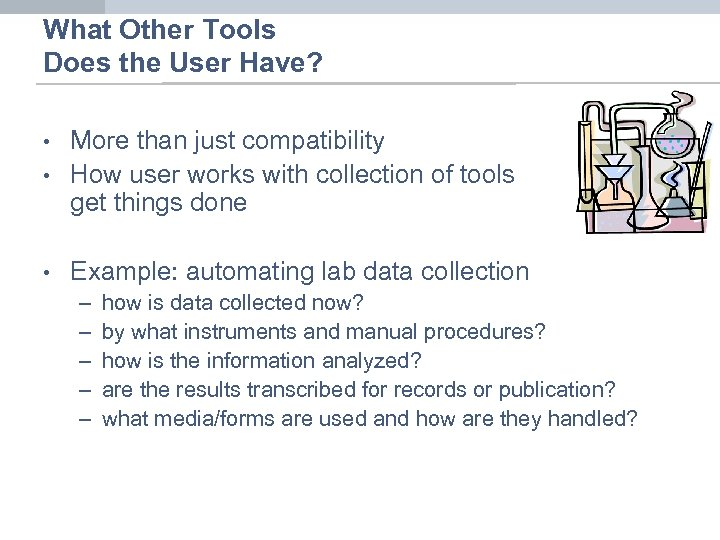What Other Tools Does the User Have? • More than just compatibility How user