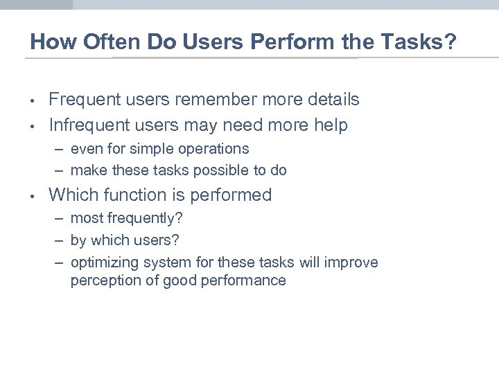 How Often Do Users Perform the Tasks? • • Frequent users remember more details