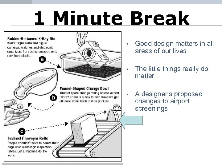 1 Minute Break • Good design matters in all areas of our lives •